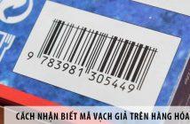Cách nhận biết mã vạch giả trên hàng hóa tránh mất tiền oan