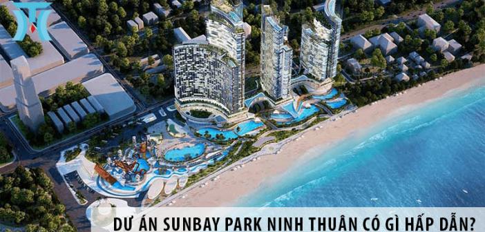 Dự án Sunbay Park Ninh Thuận có gì hấp dẫn nhà đầu tư?