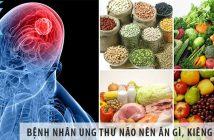 Bệnh nhân ung thư não nên ăn gì, kiêng ăn gì?